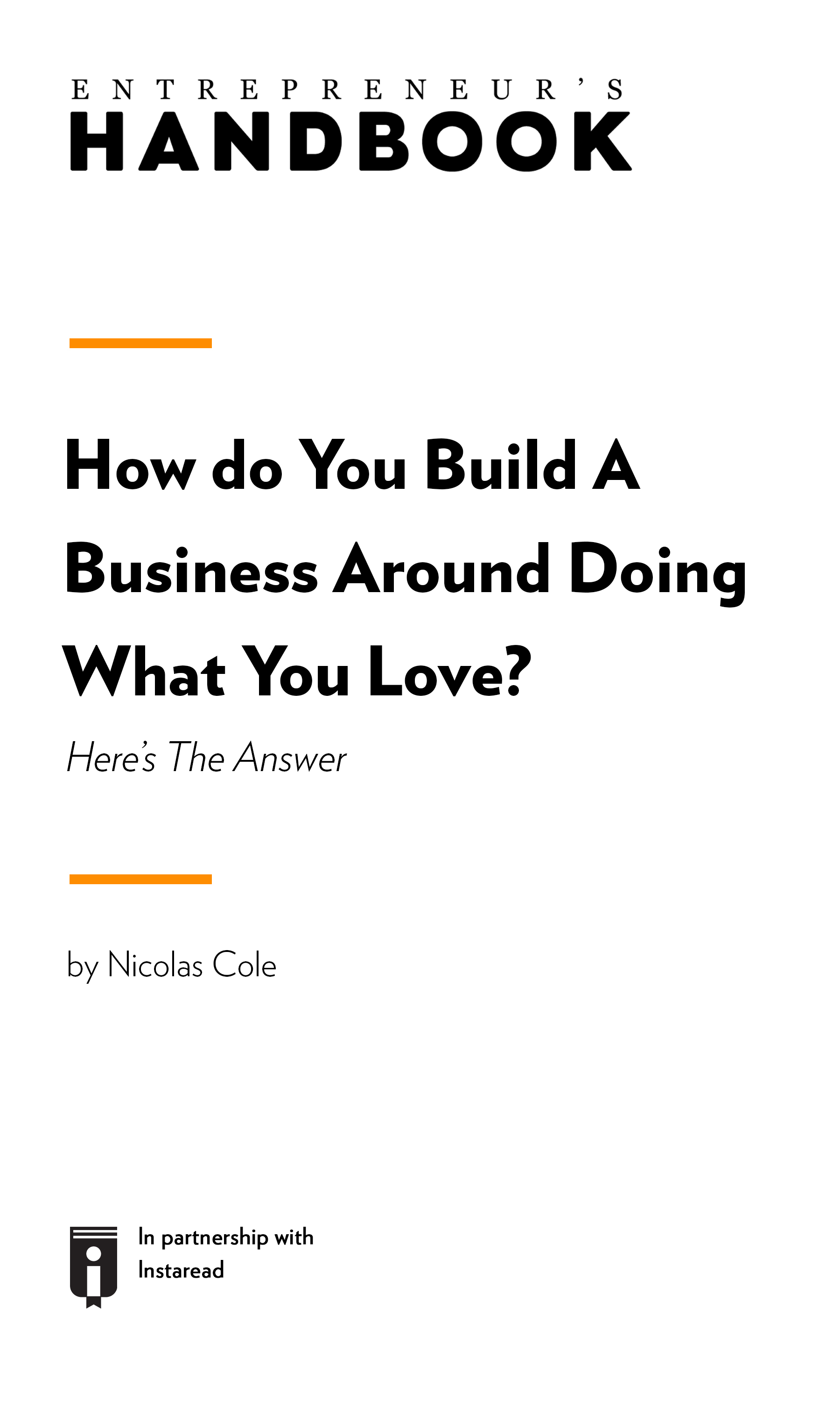 "Book Cover for ""How Do You Build A Business Around Doing What You Love? Here's The Answer"""