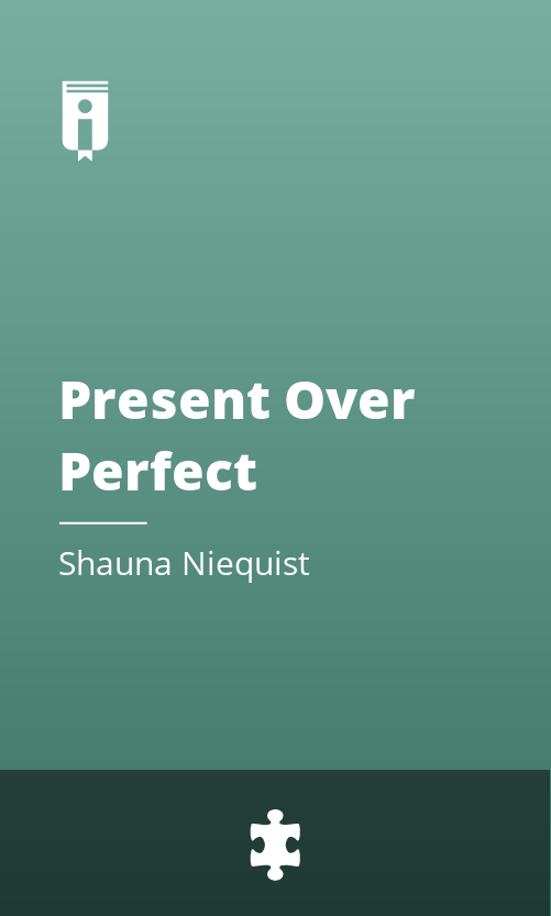 """Book Cover for """"Present Over Perfect"""""""