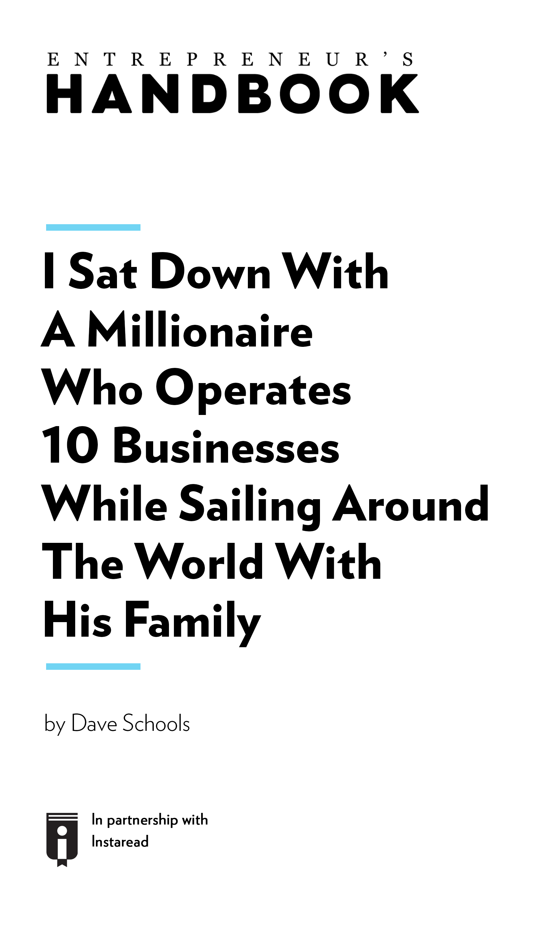 "Book Cover for ""I Sat Down With A Millionaire Who Operates 10 Businesses While Sailing Around The World With His Family"""