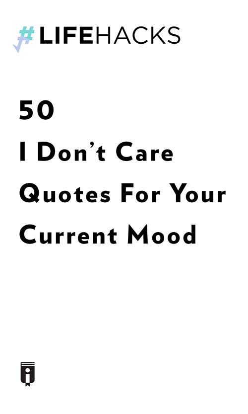 "Book Cover for ""50 I Don't Care Quotes For Your Current Mood"""