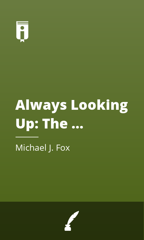 """Book Cover for """"Always Looking Up: The Adventures of an Incurable Optimist"""""""