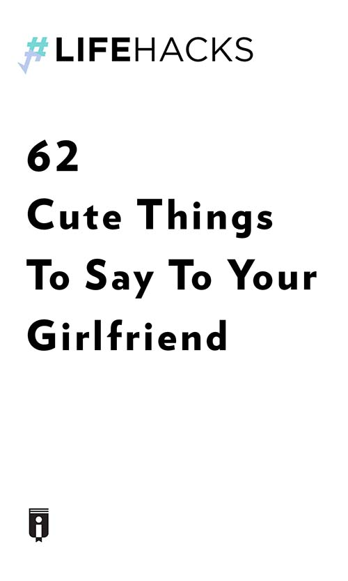 "Book Cover for ""62 Cute Things To Say To Your Girlfriend"""