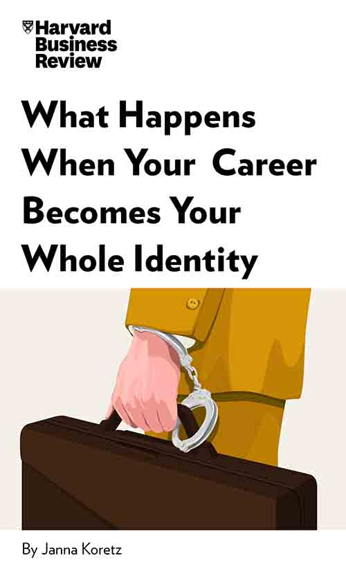 "Book Cover for ""What Happens When Your Career Becomes Your Whole Identity"""