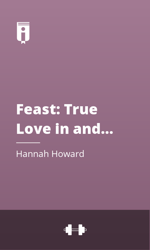 """Book Cover for """"Feast: True Love in and out of the Kitchen"""""""
