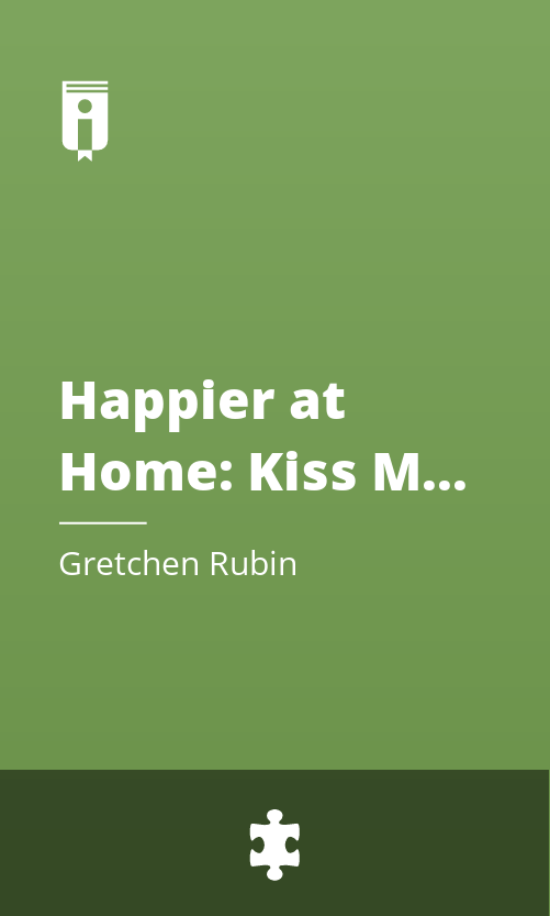 "Book Cover for ""Happier at Home: Kiss More, Jump More, Abandon Self-Control, and My Other Experiments in Everyday Life"""