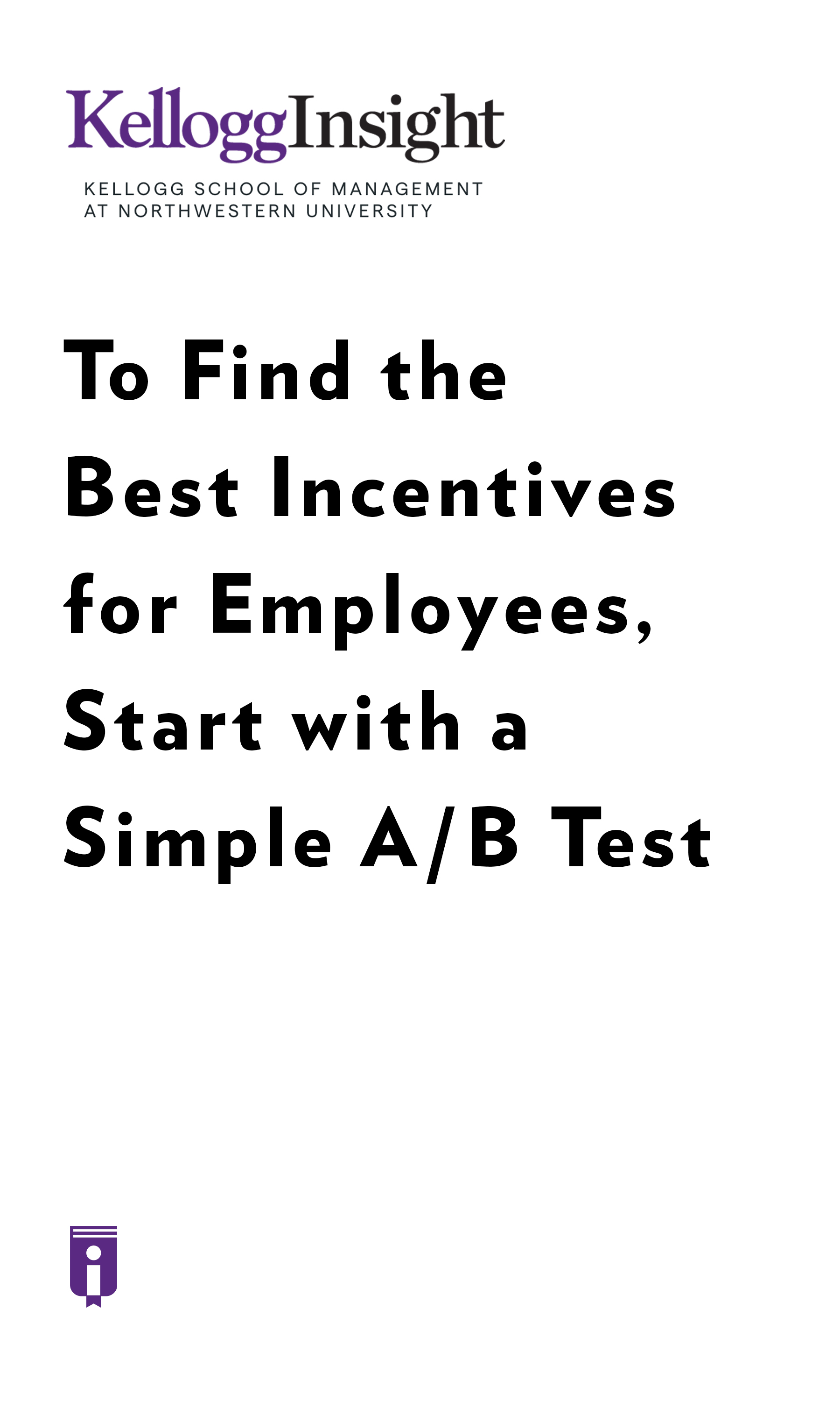 "Book Cover for ""To Find the Best Incentives for Employees, Start with a Simple A/B Test"""
