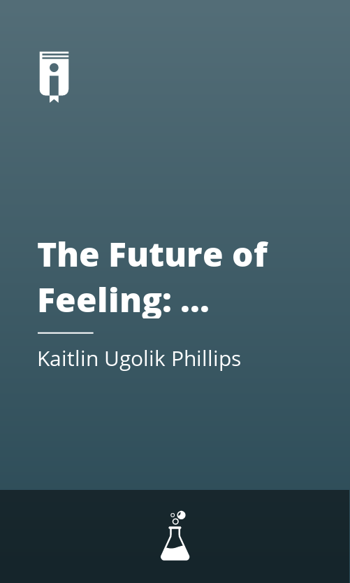 """Book Cover for """"The Future of Feeling: Building Empathy in a Tech-Obsessed World"""""""