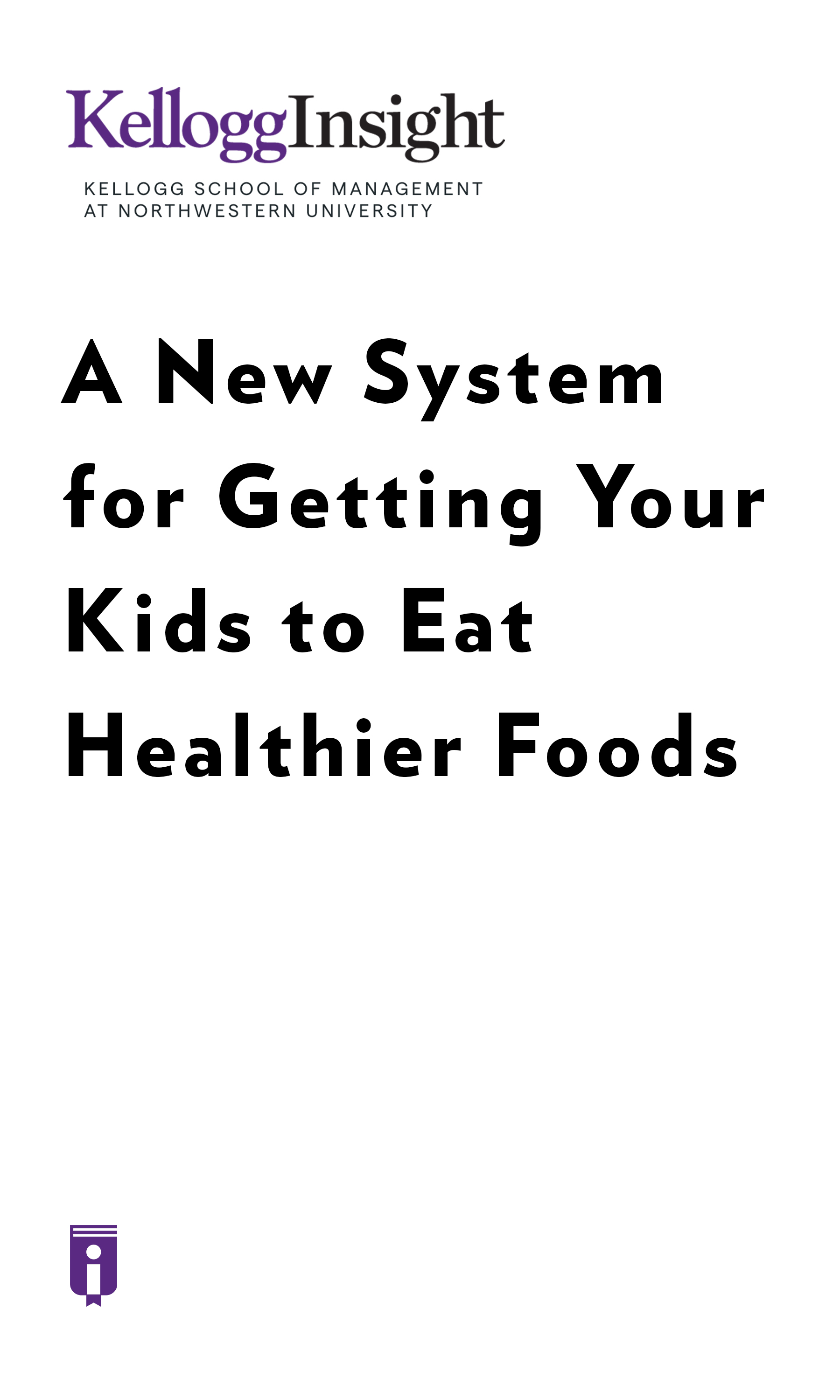 "Book Cover for ""A New System for Getting Your Kids to Eat Healthier Foods"""