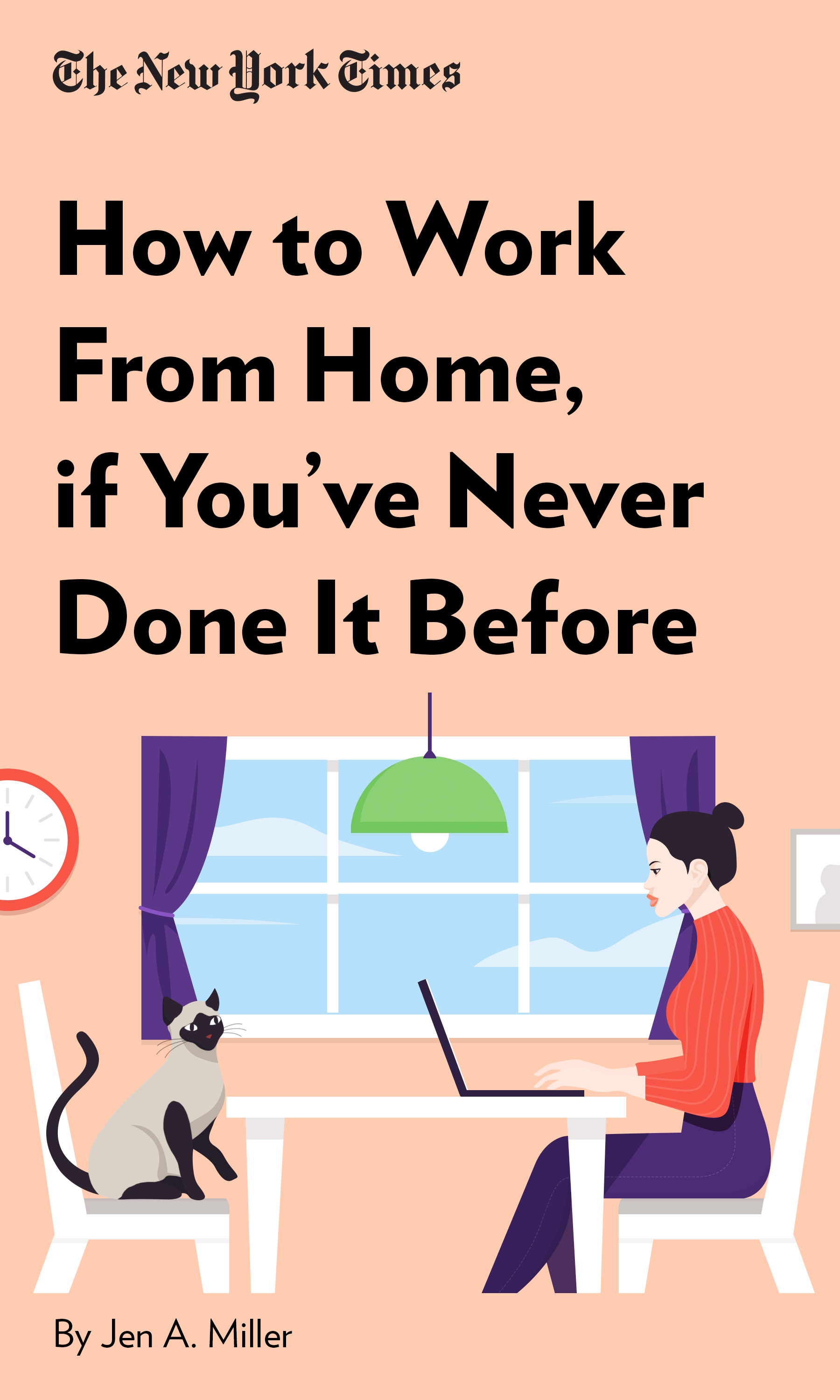 """Book Cover for """"How to Work From Home, if You've Never Done It Before"""""""
