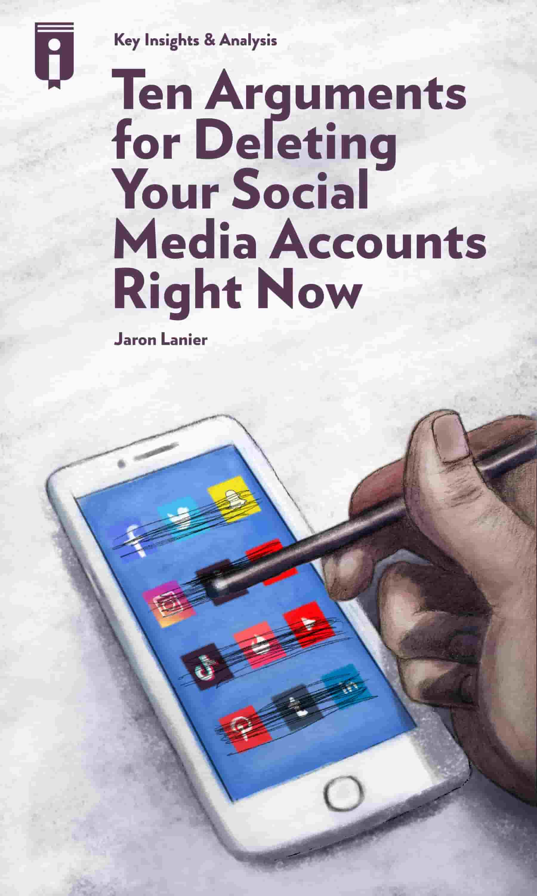 "Book Cover for ""Ten Arguments for Deleting Your Social Media Accounts Right Now"""