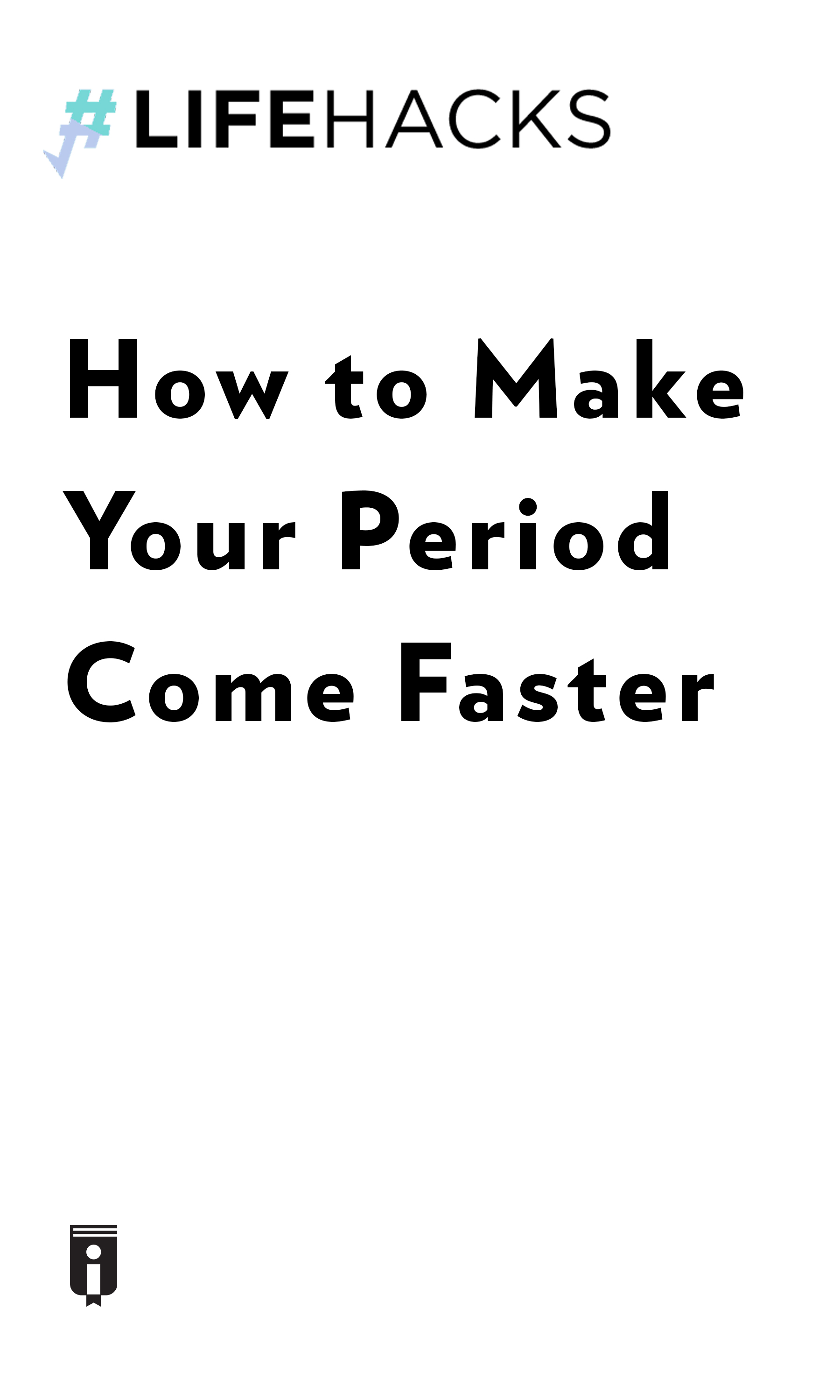"""Book Cover for """"How to Make Your Period Come Faster"""""""