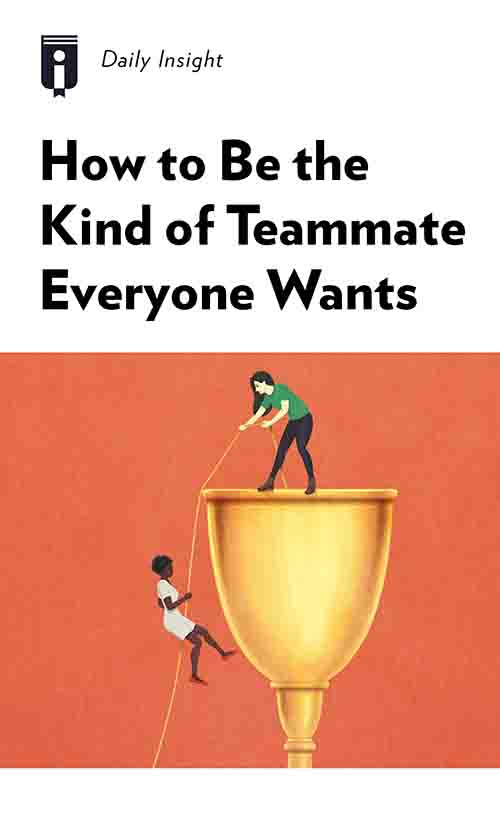 "Book Cover for ""How to Be the Kind of Teammate Everyone Wants"""
