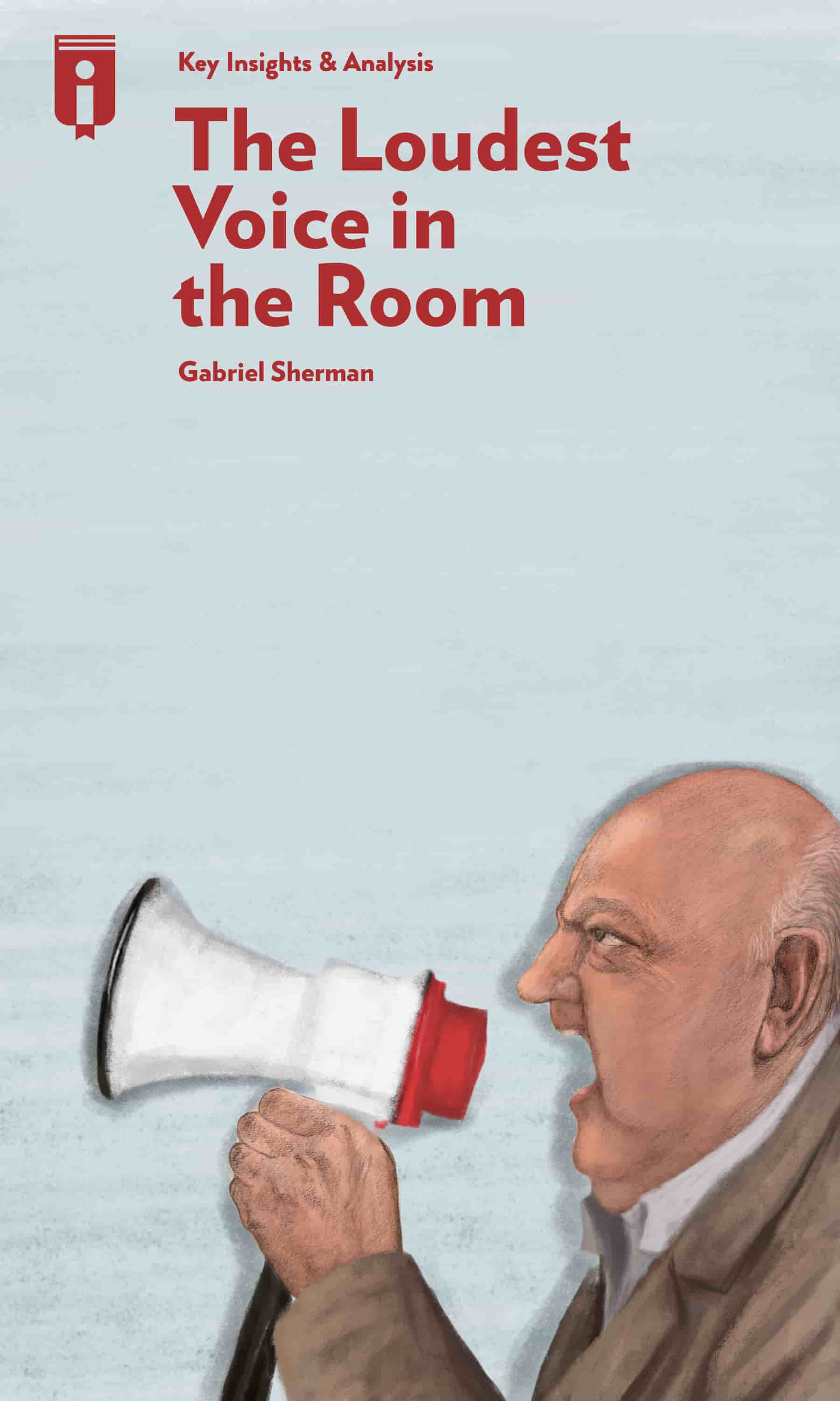 "Book Cover for ""The Loudest Voice in the Room"""