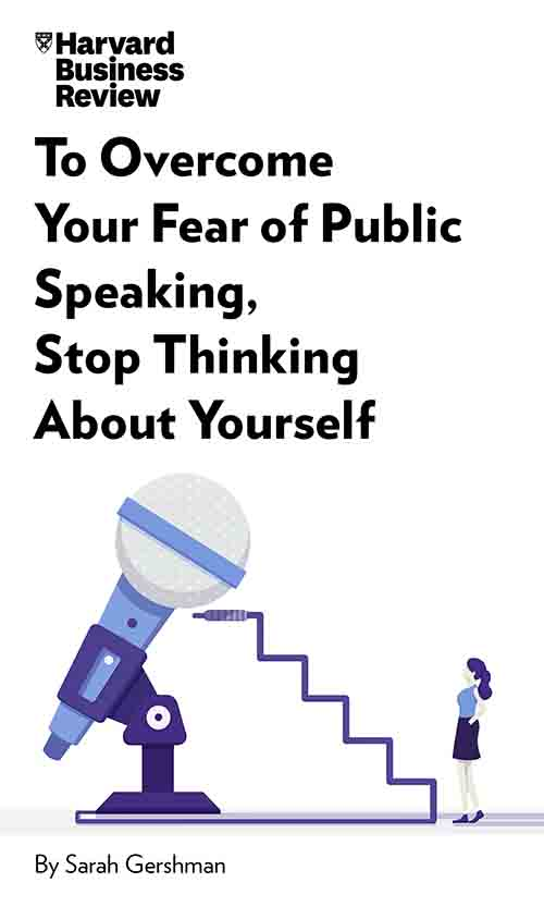 "Book Cover for ""To Overcome Your Fear of Public Speaking, Stop Thinking About Yourself"""